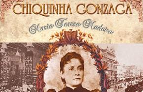 Chiquinha Gonzaga - M. Teresa Madeira